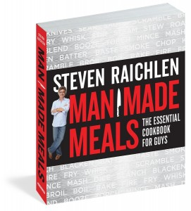 Man Made Meals by Steven Raichlen