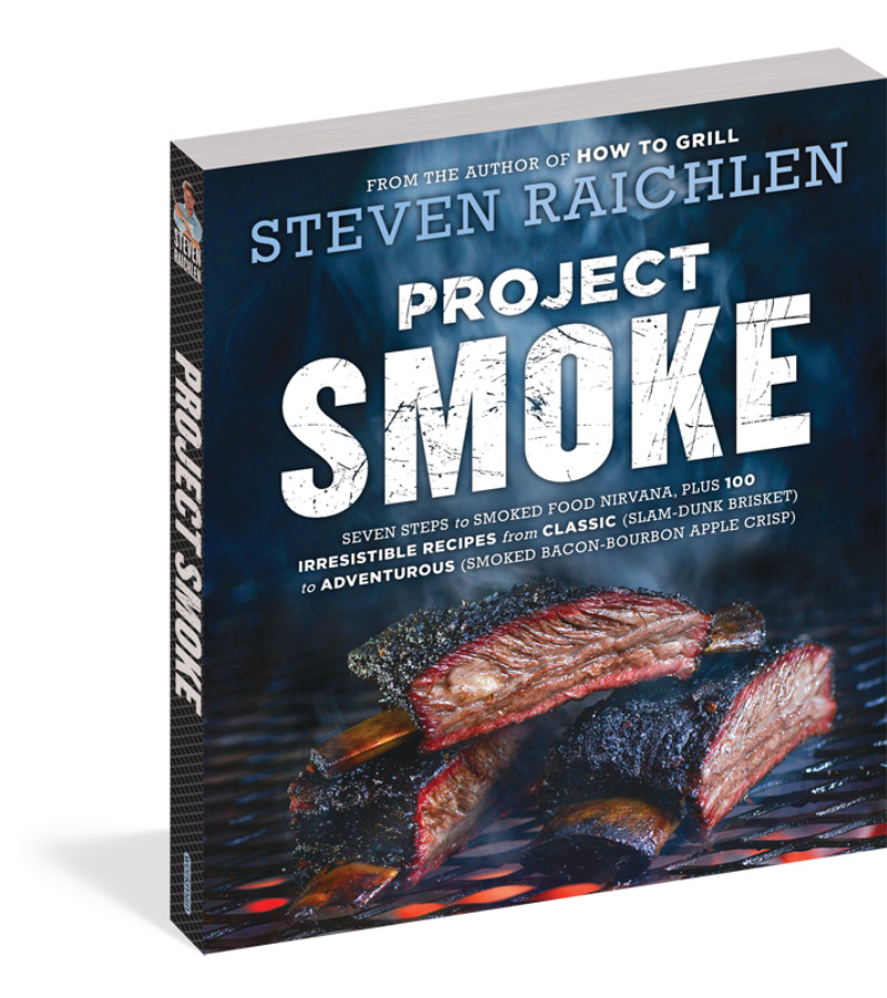 Project Smoke By Steven Raichlen Barbecuebible Com