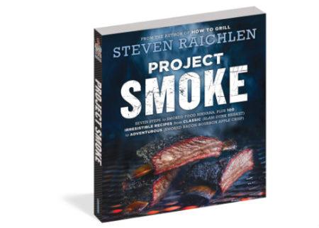 Project Smoke by Steven Raichlen
