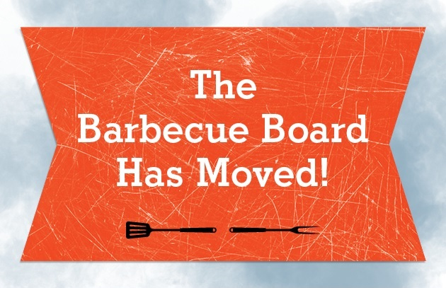 The BBQ Board Has Moved!