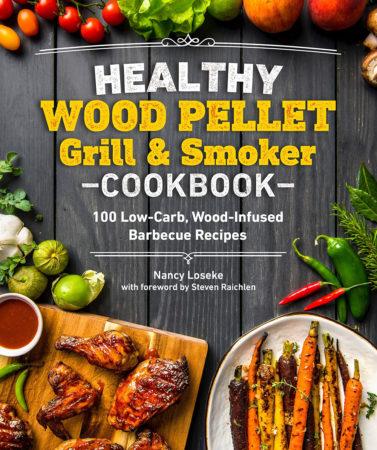 Healthy Wood Pellet Grill & Smoker Cookbook